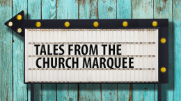 Tales From the Church Marquee: God Wants Full Custody, Not Just Weekend Visits