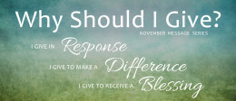 Why Should I Give?  I Give To Make A Difference