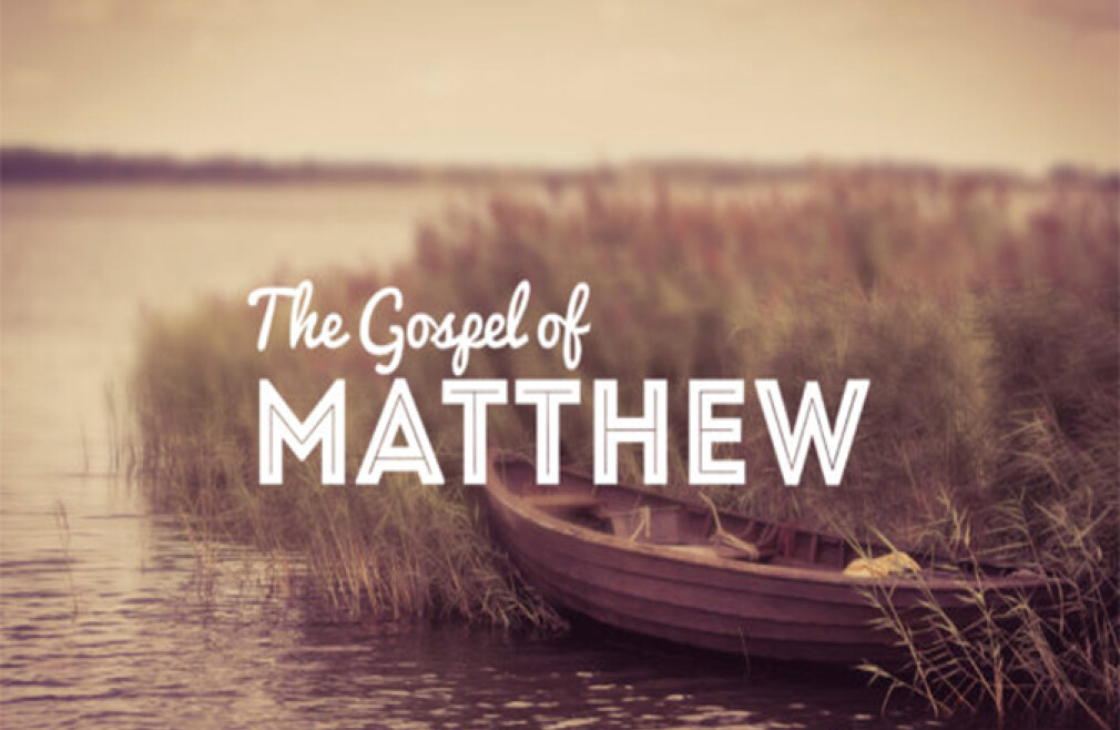 Bible Study - The Gospel According to Matthew