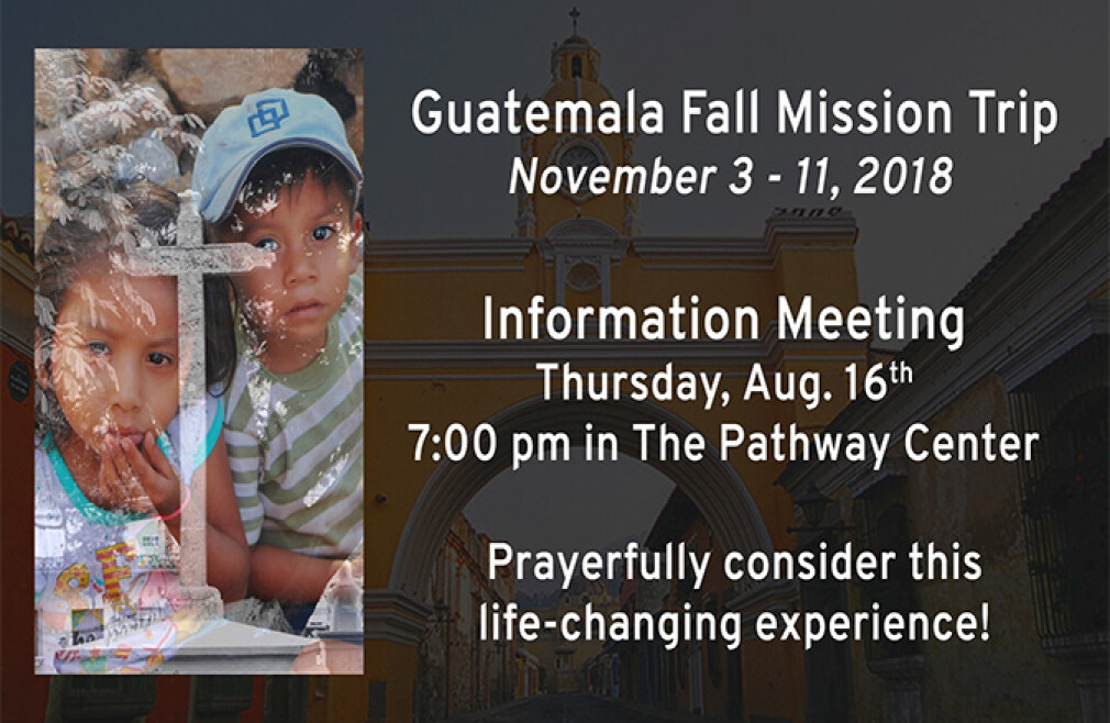 Guatemala Mission Trip Informational Meeting