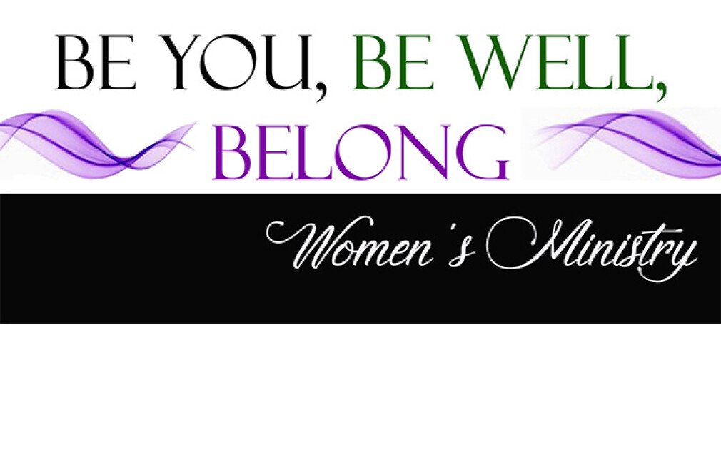 Be You, Be Well, Belong - Women's Ministry