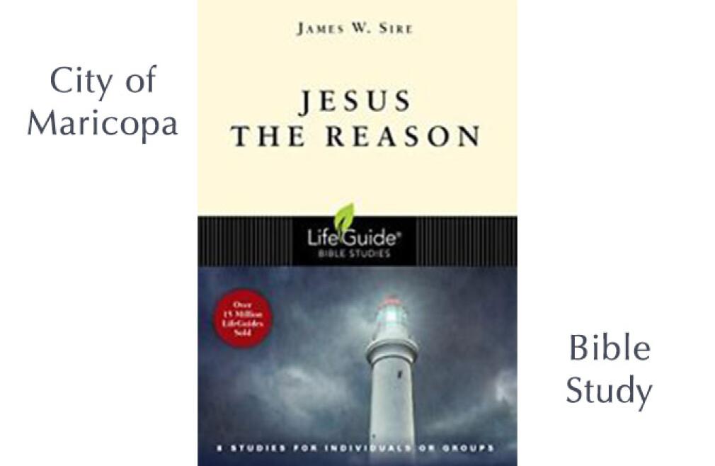 Maricopa Bible Study - Jesus the Reason