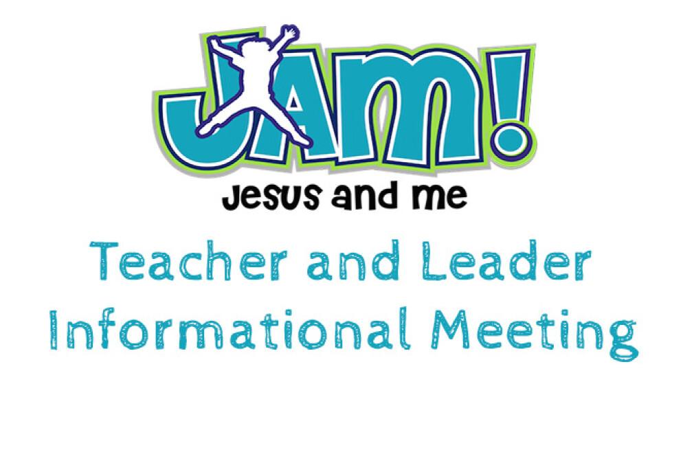 JAM! Teacher and Leader Informational Meeting