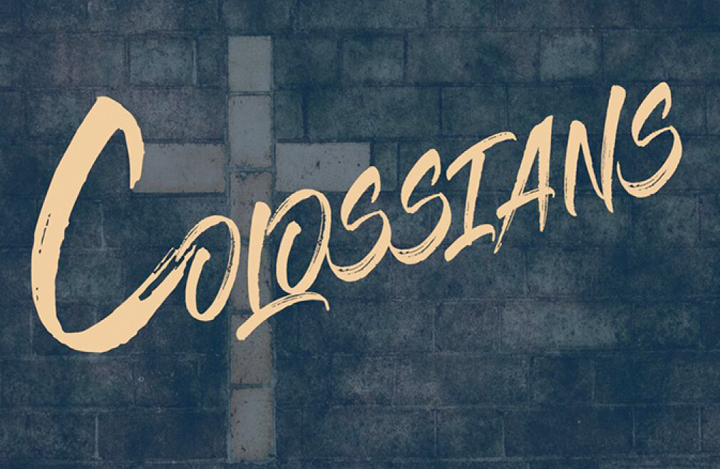 Bible Study - Colossians: How it Applies to Us Today