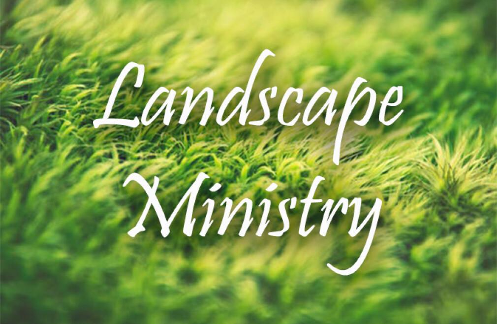 Landscape Ministry