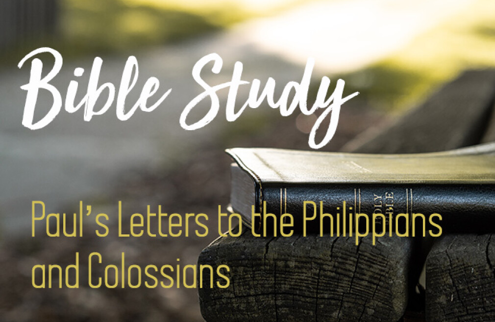 Bible Study - Paul's Letters to the Philippians and Colossians