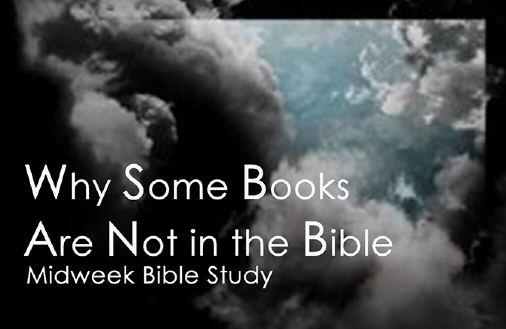 Bible Study – Why Some Books Are Not in the Bible